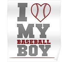 I Love My Baseball Boy Poster