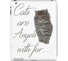 Cats are Angels with fur ... iPad Case/Skin