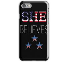 She believes, red white and blue iPhone Case/Skin