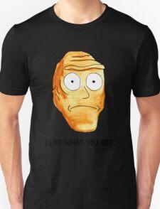 I Like What You Got Unisex T-Shirt