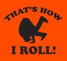 That's How I Roll! Kids Tee