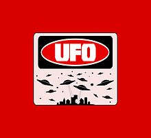 UFO, FUNNY DANGER STYLE FAKE SAFETY SIGN by DangerSigns