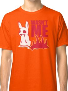 Bunny Wasnt Me Classic T-Shirt