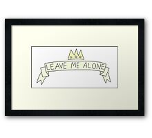 Leave Me Alone Framed Print