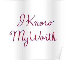 I Know My Worth  Poster