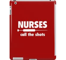 Nurses Call The Shots iPad Case/Skin