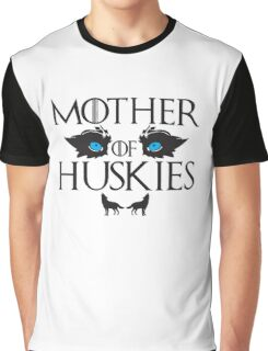 Mother of Huskies Graphic T-Shirt
