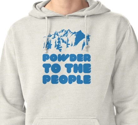 Powder To The People Pullover Hoodie