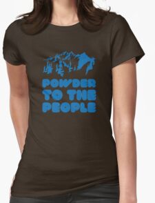 Powder To The People Womens Fitted T-Shirt