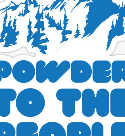 Powder To The People Sticker