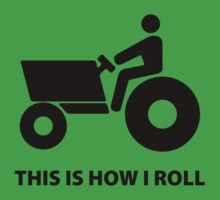 This Is How I Roll by DesignFactoryD