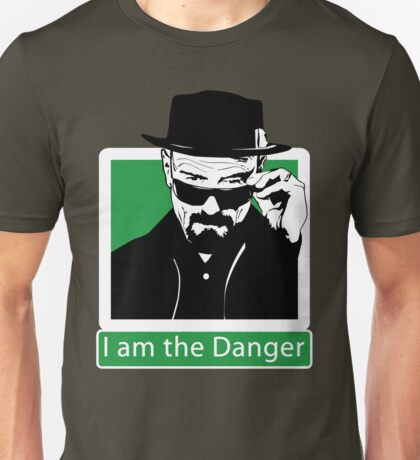 """I am the Danger"" _ Heisenberg Unisex T-Shirt"