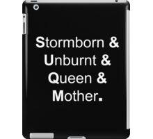 Stormborn, Unburnt, Queen and Mother iPad Case/Skin