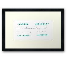 Thank You So Very Much Framed Print