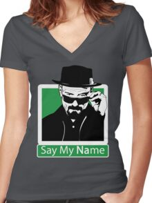 Heisenberg - SAY MY NAME Women's Fitted V-Neck T-Shirt