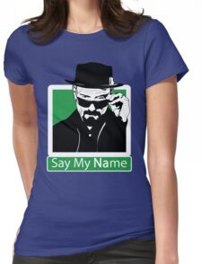 Heisenberg - SAY MY NAME Womens Fitted T-Shirt