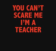 You Can't Scare Me I'm A Teacher Womens Fitted T-Shirt