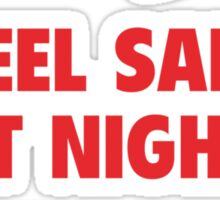 Feel Safe At Night. Sleep With A Nurse. Sticker