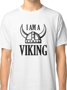 I Am A Viking Classic T-Shirt