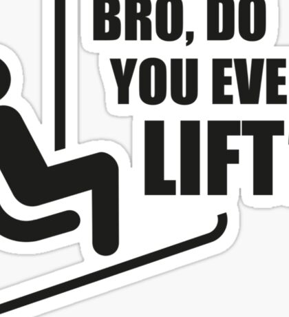 Bro, Do You Even Lift? Sticker