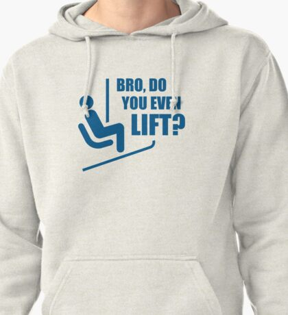 Bro, Do You Even Lift? Pullover Hoodie