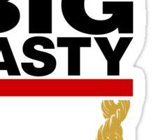 """""""Big Tasty"""" Tee - Girl, you know it's true! Sticker"""