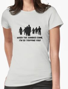 When The Zombies Come, I'm So Tripping You! Womens Fitted T-Shirt