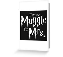 From Muggle to Mrs Greeting Card