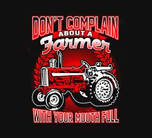 Farmer - Don't Complain About Farmers With Your Mouth Full Unisex T-Shirt