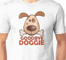 Goodbye Doggie Unisex T-Shirt
