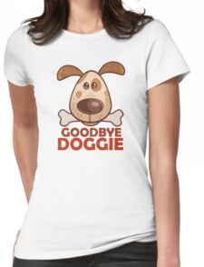 Goodbye Doggie Womens Fitted T-Shirt