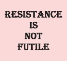 RESISTANCE IS NOT FUTILE Baby Tee