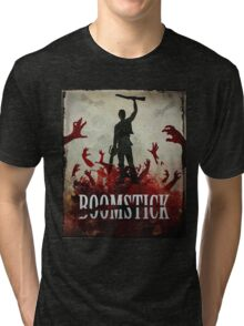 This is my Boomstick Tri-blend T-Shirt