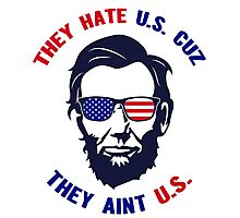 They Hate U S Because They Aint US, US Independence Day 4th Of July T-Shirt Photographic Print