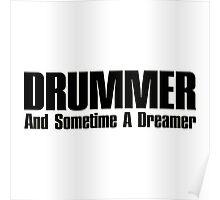Drummer dreamer  (black)  Poster