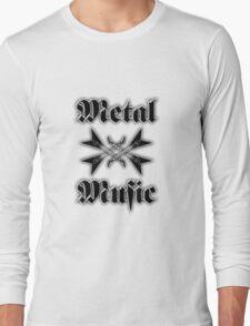 Metal music Long Sleeve T-Shirt