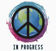 Peace In Progress by tinaodarby