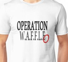 OPERATION WAFFLEO Unisex T-Shirt