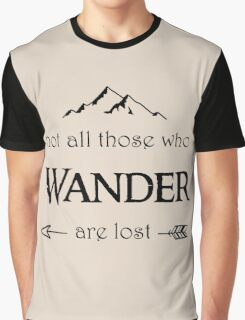 LOTR-Not All Those Who Wander are Lost Graphic T-Shirt