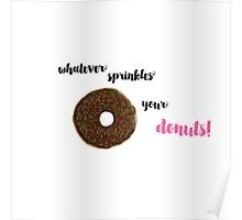 Whatever Sprinkles Your Donuts! Poster
