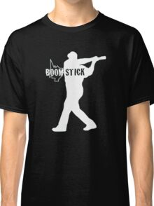 This is my Boomstick Classic T-Shirt