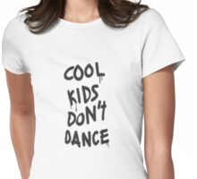 Cool Kids Don't Dance Womens Fitted T-Shirt