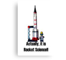 Actually, it is Rocket Science! Canvas Print