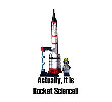 Actually, it is Rocket Science! Photographic Print