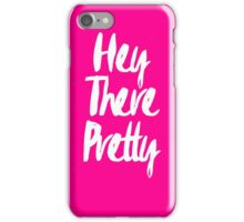 Modern girly Hey there pretty typography neon pink iPhone Case/Skin