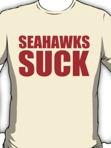 San Francisco 49ers - SEAHAWKS SUCK - Red Text T-Shirt