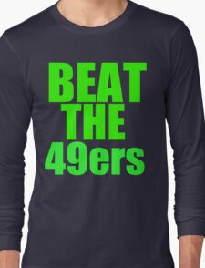 Seattle Seahawks - BEAT THE 49ers - Green Text Long Sleeve T-Shirt