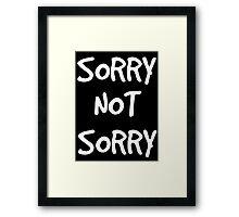 Sorry not Sorry Framed Print