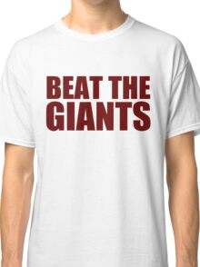 Washington Redskins - BEAT THE GIANTS - Red text Classic T-Shirt