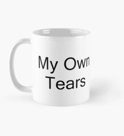 My Own Tears Coffee Mug White Black Mug